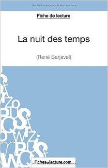 La Nuit Des Temps De René Barjavel Fiche De Lecture: Analyse Complète De L'oeuvre De Mathieu Durel ,Fichesdelecture.Com Avec La Contribution De  10 Décembre 2014