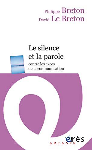 Le silence et la parole: Contre les excès de la communication (ERES POCHE-PSYC)