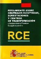 Descargar Libro RCE : Reglamento sobre centrales eléctricas, subestaciones y centros de transformación e Instrucciones Técnicas Complementarias (ITC) (Leyes, normas y reglamentos) de Turismo y Comercio Ministerio de Industria
