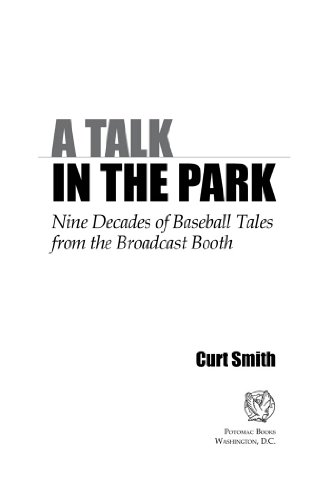 A Talk in the Park: Nine Decades of Baseball Tales from the Broadcast Booth (English Edition)