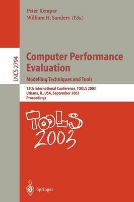 [(Computer Performance Evaluation - Modelling Techniques and Tools : 13th  International Conference, TOOLS 2003, Urbana, IL, USA, September 2-5, 2003,