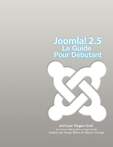 Joomla! 2.5 - Le Guide Pour Débutant par Hagen Graf