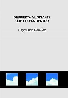 DESPIERTA AL GIGANTE QUE LLEVAS DENTRO de [Ramirez, Raymundo]