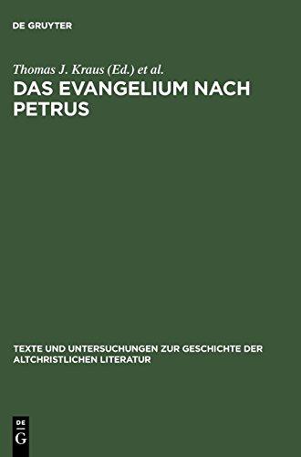 Das Evangelium nach Petrus: Text, Kontexte, Intertexte (Texte und Untersuchungen zur Geschichte der altchristlichen Literatur, Band 158)
