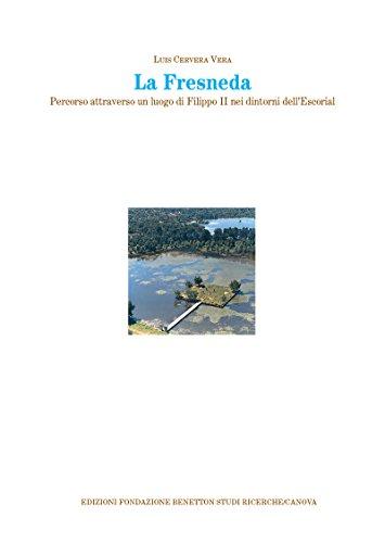 La Fresneda. Percorso attraverso un luogo di Filippo II nei dintorni dell'Escorial (Memorie)