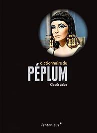 Dictionnaire du péplum par Claude Aziza
