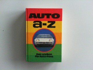 Auto a - [bis] z : d. Lexikon für Auto-Fans.