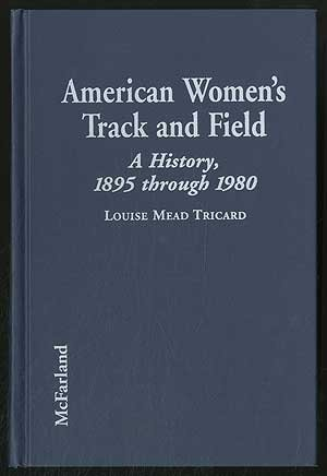 American Women's Track and Field: A History por Louise Mead Tricard