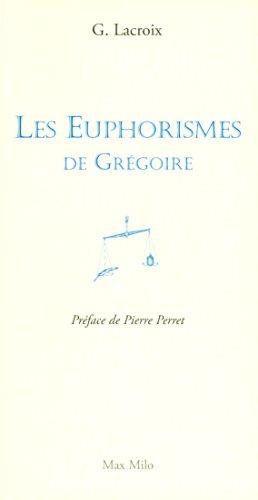 EUPHORISMES DE GREGOIRE