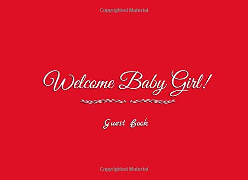Welcome Baby Girl Guest Book: Girl Baby Shower Guest Book Sign in For Guests Family Friends To Write In Name Advice for Parents and Wishes for Baby ... Book ideas decorations supplies, Band 3)