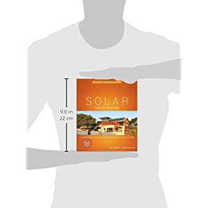 Solar Water Heating: A Comprehensive Guide to Solar Water and Space Heating Systems (Mother Earth News Books for Wiser Living)