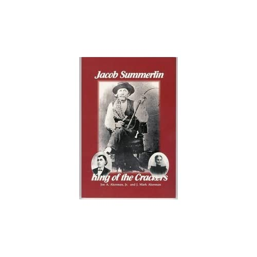 Jacob Summerlin: King of the Crackers by Joe A. Akerman Jr. (2004-01-02)