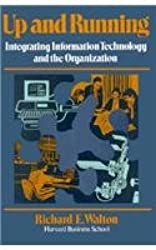 Up and Running: Integrating Information Technology and the Organization