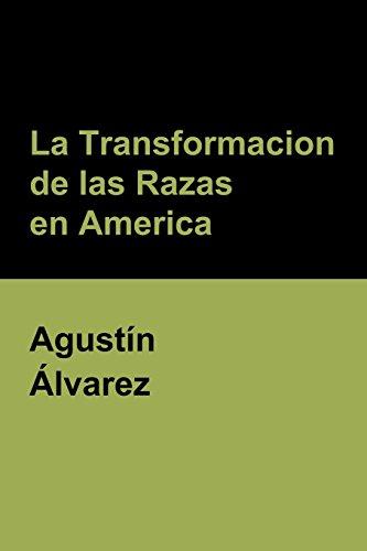 La Transformacion de las Razas en America por Agustín Álvarez