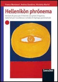 Hellenikon phronema. Versioni di greco. Con prove d'ingresso e schede di riepilogo grammaticale. Per le Scuole superiori. Con espansione online