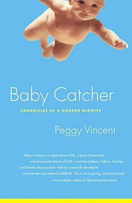 [Baby Catcher: Chronicles Modern] (By: Vincent Peggy) [published: April, 2003]