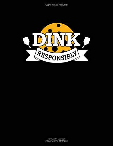 Dink Responsibly: 3 Column Ledger por Jeryx Publishing