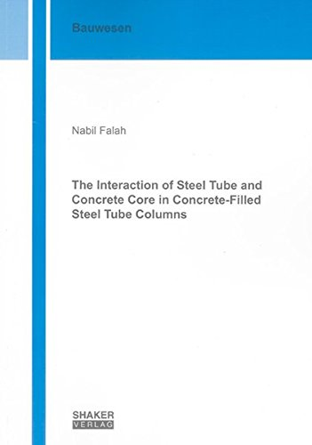 The Interaction of Steel Tube and Concrete Core in Concrete-Filled Steel Tube Columns (Berichte aus dem Bauwesen)