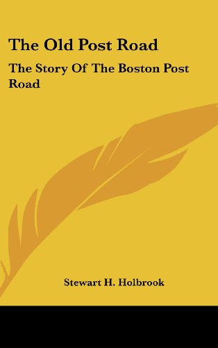 The Old Post Road: The Story of the Boston Post Road (Road Post Boston)