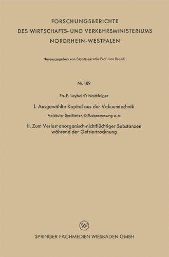 I. Ausgewählte Kapitel aus der Vakuumtechnik. II. Zum Verlust anorganisch-nichtflüchtiger Substanzen während der Gefriertrocknung: ... und Verkehrsministeriums Nordrhein-Westfalen