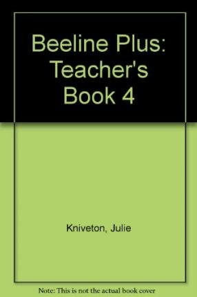 beeline-plus-teachers-book-4-author-julie-kniveton-published-on-september-2002