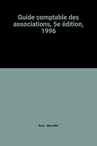 Guide comptable des associations, 5e édition, 1996