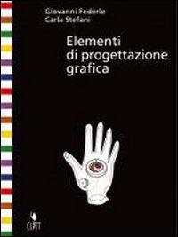 Elementi di progettazione grafica. Con espansione online. Per il Liceo artistico
