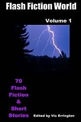 [(Flash Fiction World - Volume 1 : 70 Flash Fiction & Short Stories)] [By (author) Vic Errington ] published on (January, 2013)