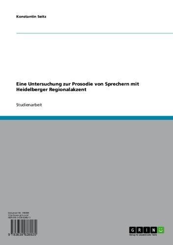 Eine Untersuchung zur Prosodie von Sprechern mit Heidelberger Regionalakzent