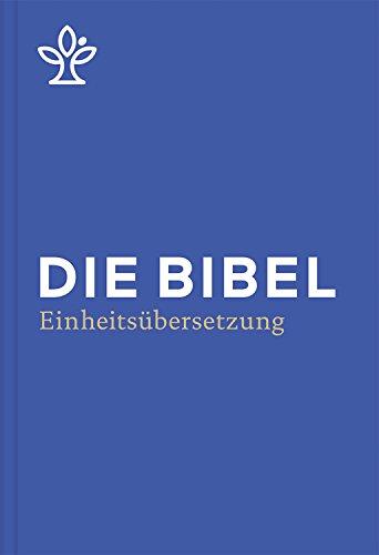 Die Bibel: Revidierte Einheitsübersetzung 2017. Gesamtausgabe. -