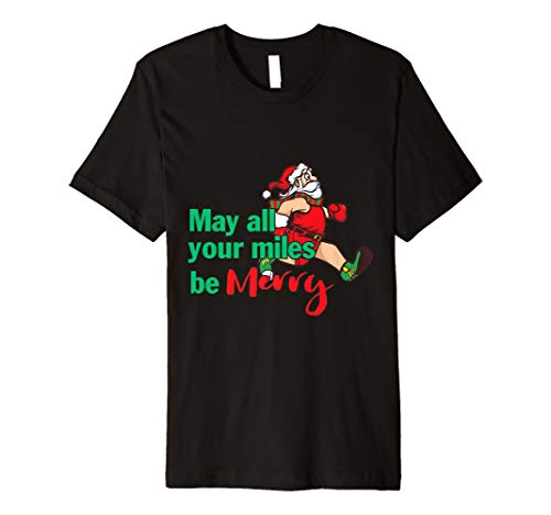 Weihnachten Running Shirt May All Your Miles Be Merry T-Shirt