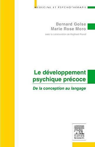 Le développement psychique précoce: De la conception au langage par Bernard Golse