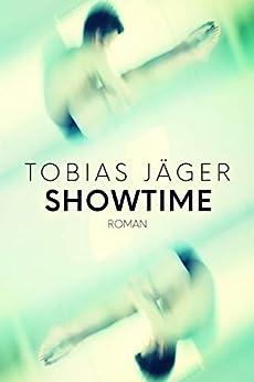 Showtime (Tim-Reihe 3) (German Edition) by [Jäger, Tobias]