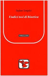 Undici tesi di bioetica (Il pellicano rosso. Nuova serie) por Stefano Semplici