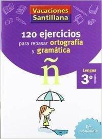 120 ejercicios para repasar ortografía y gramática Lengua 3º Primaria por VVAA