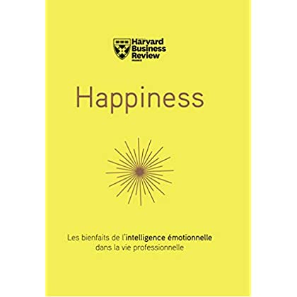 Happiness : Les bienfaits de l'intelligence émotionnelle
