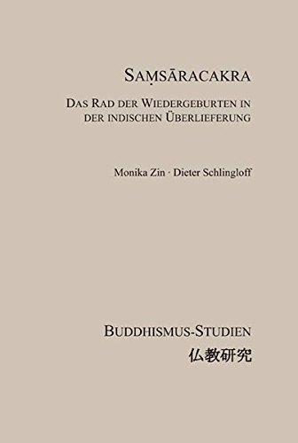 Samsaracakra: Das Rad der Wiedergeburten in der indischen Überlieferung (Buddhismus-Studien /Buddhist Studies)