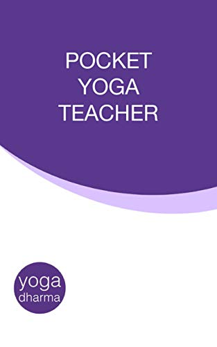 Pocket Yoga Teacher: Ashtanga Vinyasa Teaching Guide ...