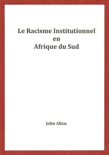 Le Racisme Institutionnel en Afrique du Sud