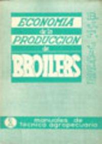Economia De La Produccion De Brollers (Manuales de técnica agropecuaria)
