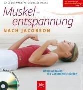 Muskelentspannung nach Jacobson: Stress abbauen - die Gesundheit stärken. Geführte Übungen auf CD