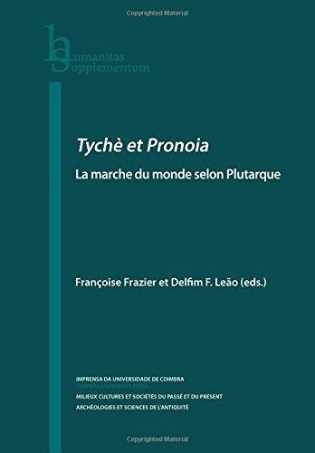 Tychè et Pronoia: la marche du monde selon Plutarque: Volume 9 (Humanitas Supplementum)