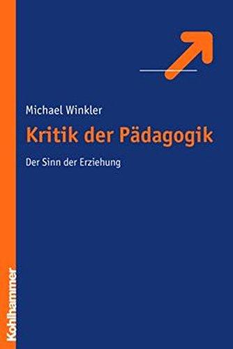 Kritik der Erziehung: Der Sinn der Erziehung