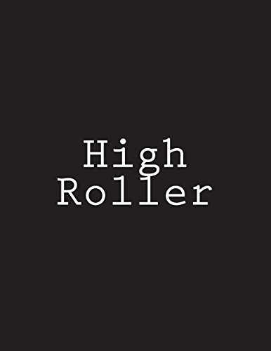 High Roller: Notebook Large Size 8.5 x 11 Ruled 150 Pages