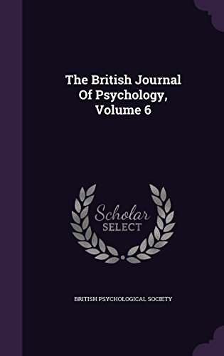 The British Journal Of Psychology, Volume 6