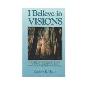 Hagin Kenneth E - Je crois aux visions - Le témoignage