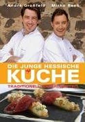Die junge Hessische Küche: Traditionell - Experimentell