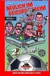 Neulich im Geißbockheim - Zweite Halbzeit: Noch ein unglaubliches FC-Buch
