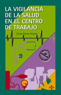 La vigilancia de la salud en el centro de trabajo / the Health Surveillance in the Workplace