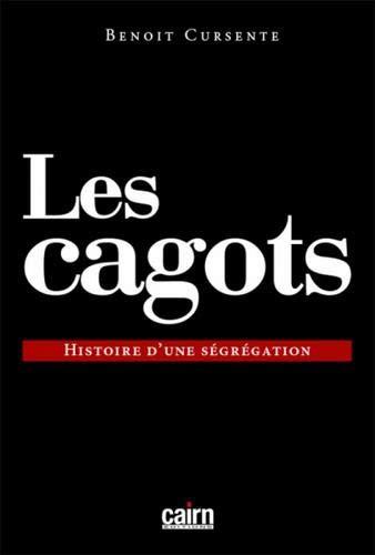 Les cagots : Histoire d'une ségrégation